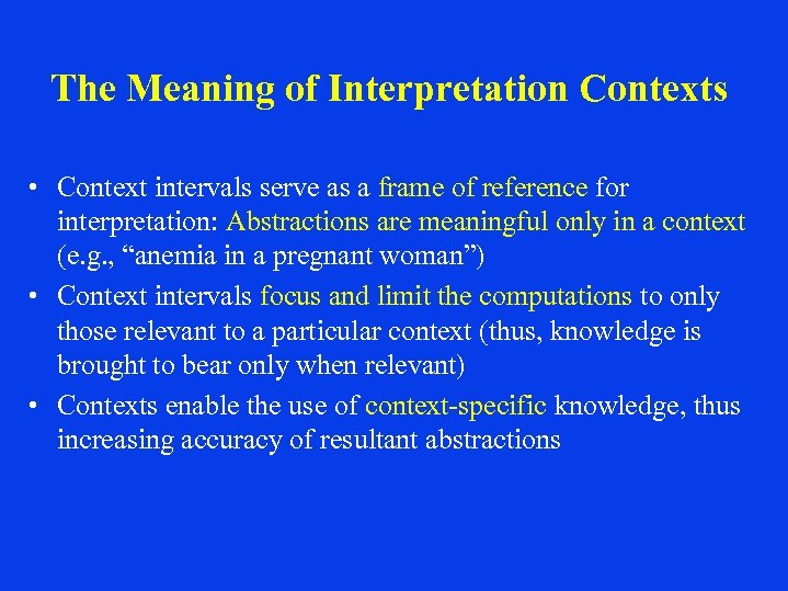 The Meaning of Interpretation Contexts • Context intervals serve as a frame of reference