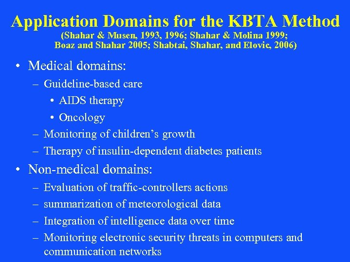 Application Domains for the KBTA Method (Shahar & Musen, 1993, 1996; Shahar & Molina