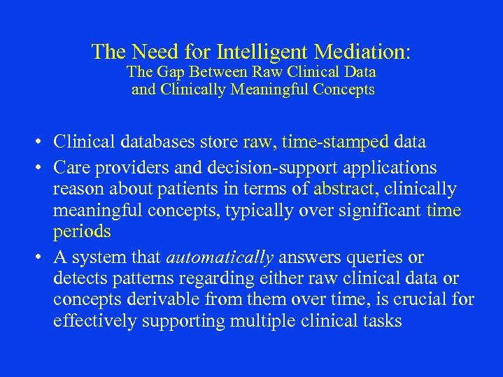 The Need for Intelligent Mediation: The Gap Between Raw Clinical Data and Clinically Meaningful