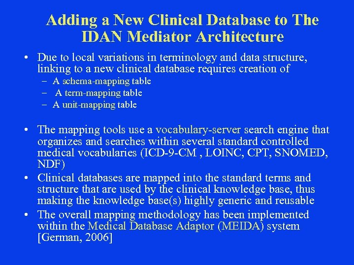 Adding a New Clinical Database to The IDAN Mediator Architecture • Due to local