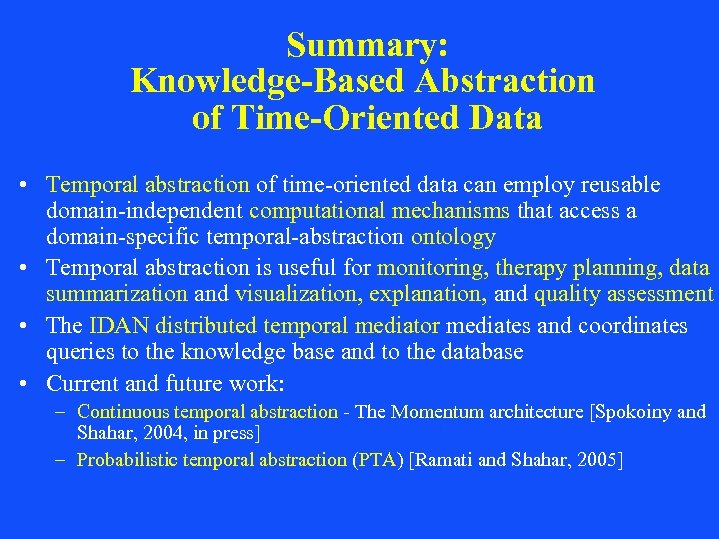 Summary: Knowledge-Based Abstraction of Time-Oriented Data • Temporal abstraction of time-oriented data can employ