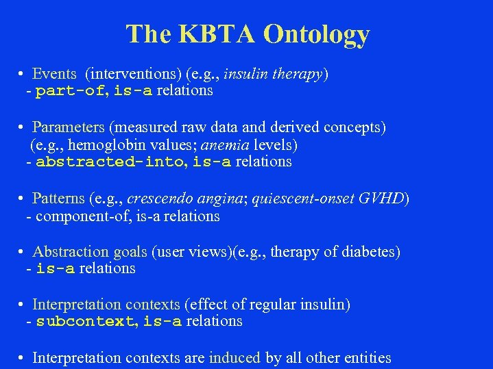 The KBTA Ontology • Events (interventions) (e. g. , insulin therapy) - part-of, is-a