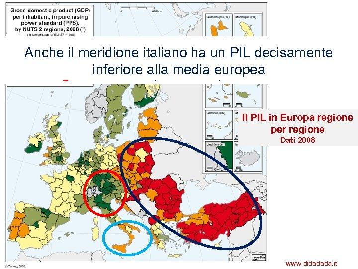 Nell'Europa e a regioni con un PIL L'area adilest centrale si concentrano le. PIL