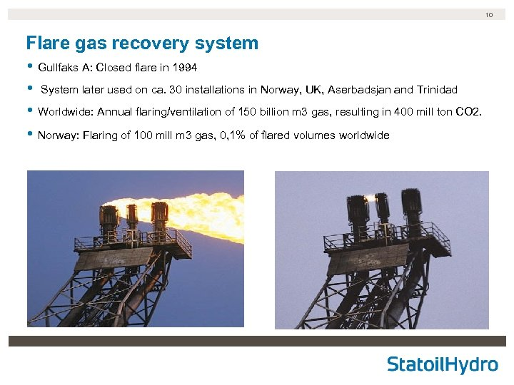 10 Flare gas recovery system • Gullfaks A: Closed flare in 1994 • System