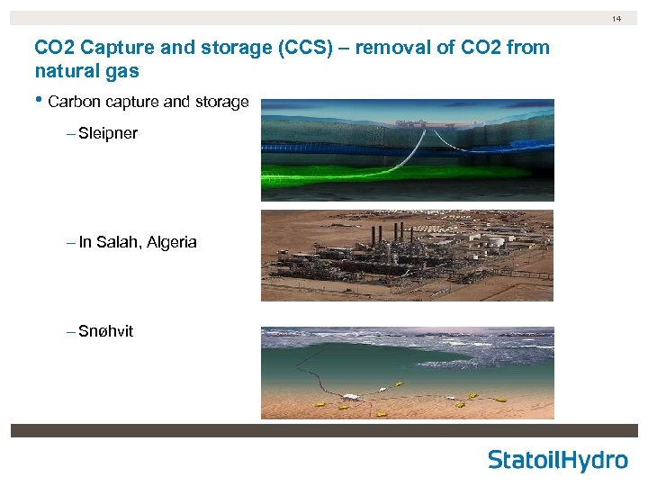 14 CO 2 Capture and storage (CCS) – removal of CO 2 from natural