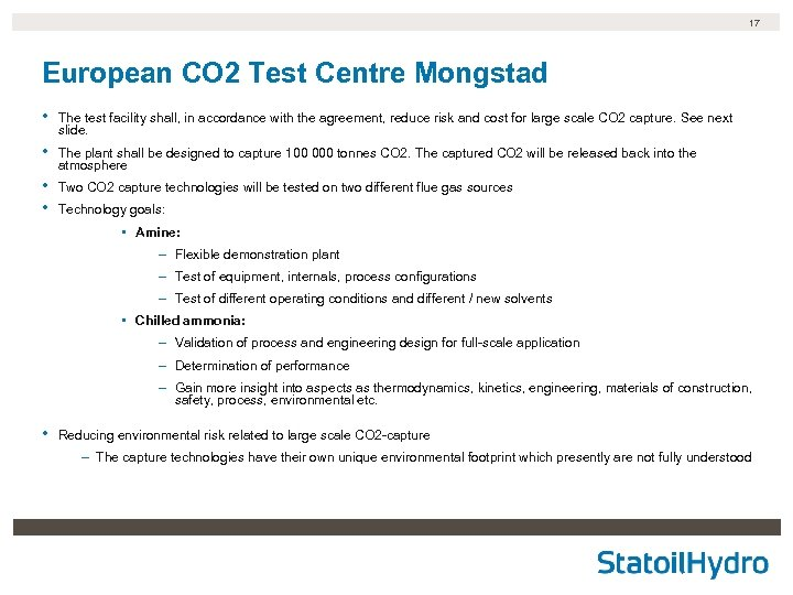17 European CO 2 Test Centre Mongstad • The test facility shall, in accordance