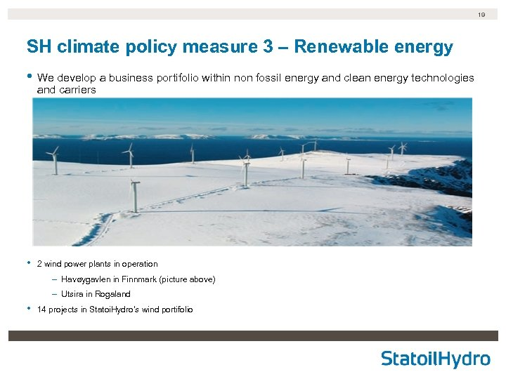 19 SH climate policy measure 3 – Renewable energy • We develop a business