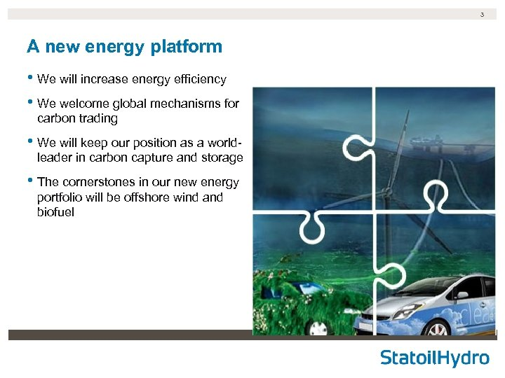 3 A new energy platform • We will increase energy efficiency • We welcome