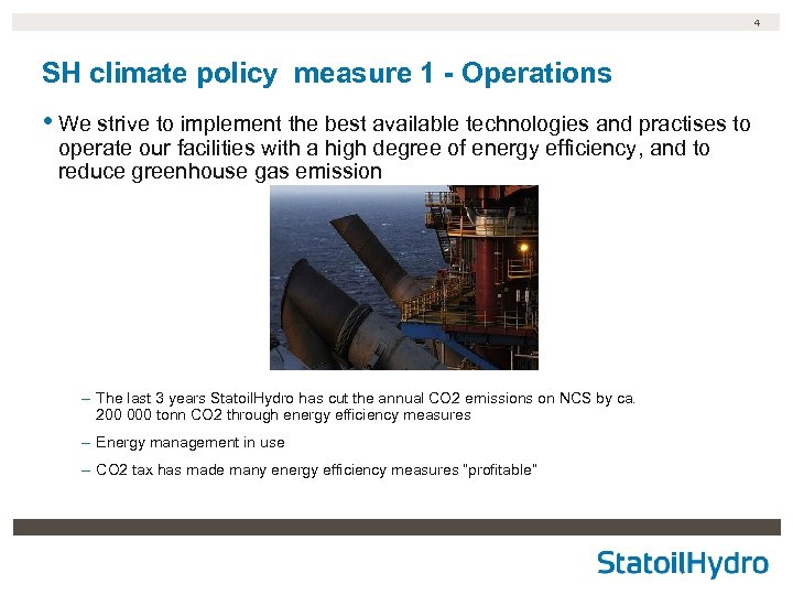 4 SH climate policy measure 1 - Operations • We strive to implement the