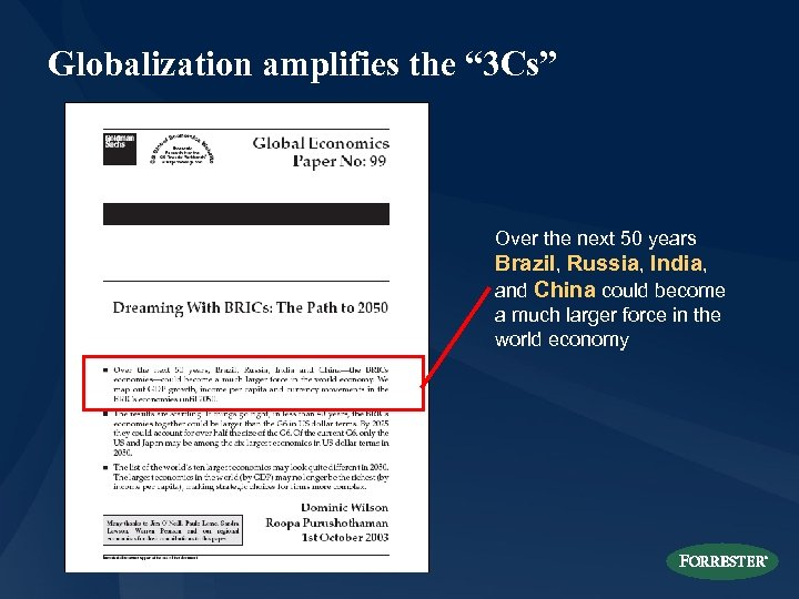 "Globalization amplifies the "" 3 Cs"" Over the next 50 years Brazil, Russia, India,"