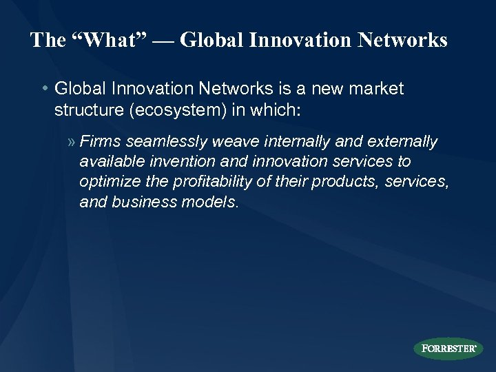 "The ""What"" — Global Innovation Networks • Global Innovation Networks is a new market"