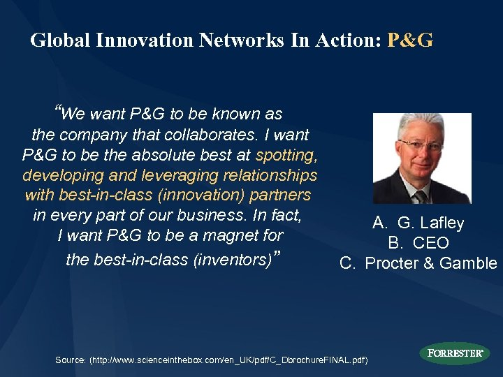 "Global Innovation Networks In Action: P&G ""We want P&G to be known as the"