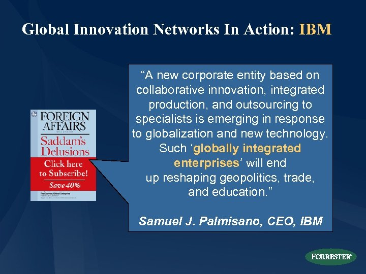 "Global Innovation Networks In Action: IBM ""A new corporate entity based on collaborative innovation,"