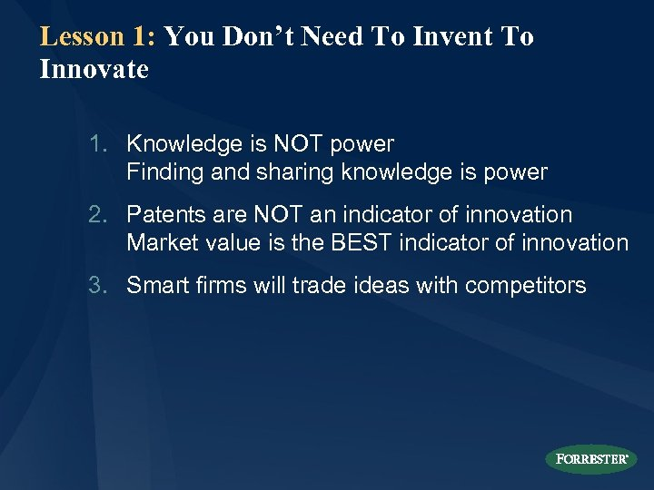 Lesson 1: You Don't Need To Invent To Innovate 1. Knowledge is NOT power