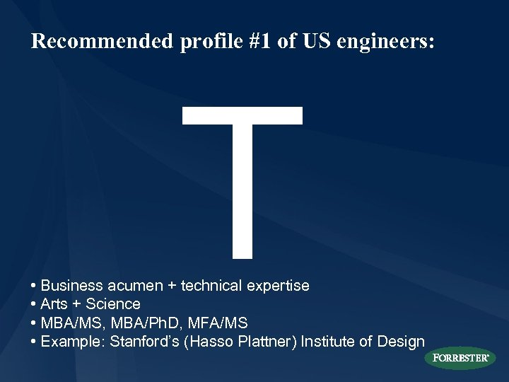 Recommended profile #1 of US engineers: T • Business acumen + technical expertise •