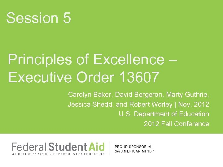 Session 5 Principles of Excellence – Executive Order 13607 Carolyn Baker, David Bergeron, Marty