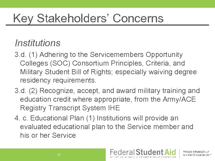 Key Stakeholders' Concerns Institutions 3. d. (1) Adhering to the Servicemembers Opportunity Colleges (SOC)