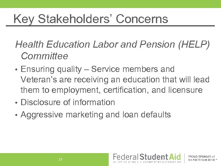 Key Stakeholders' Concerns Health Education Labor and Pension (HELP) Committee Ensuring quality – Service