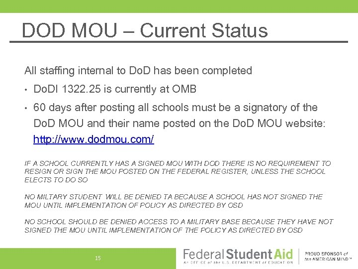 DOD MOU – Current Status All staffing internal to Do. D has been completed