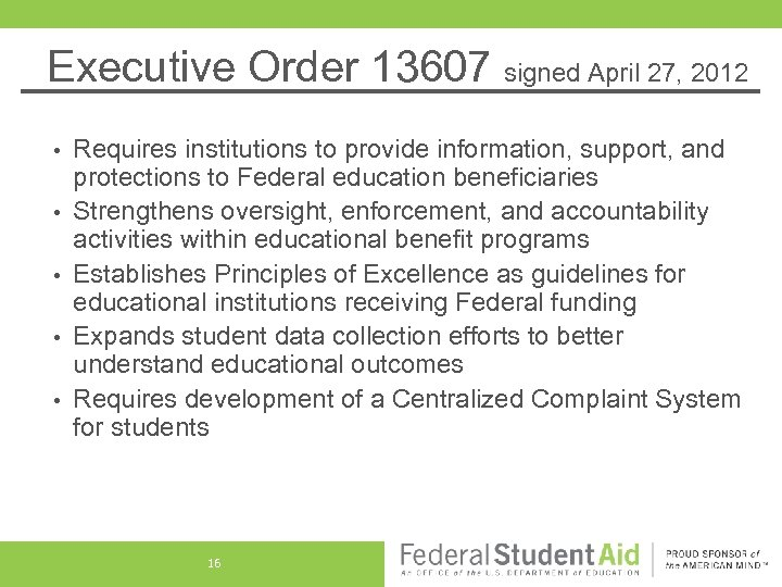 Executive Order 13607 signed April 27, 2012 • • • Requires institutions to provide