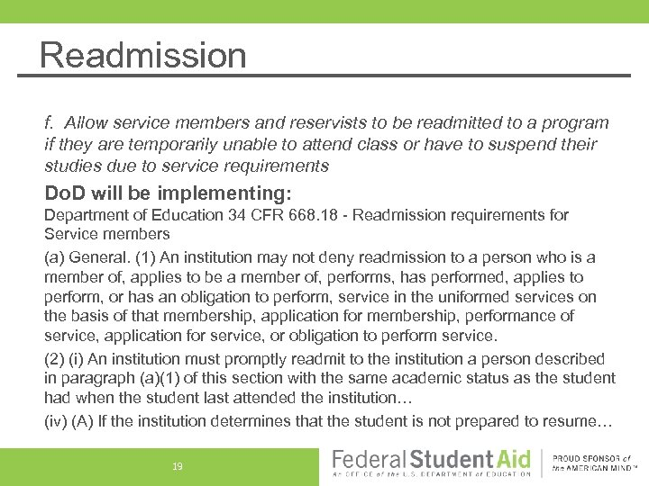 Readmission f. Allow service members and reservists to be readmitted to a program if