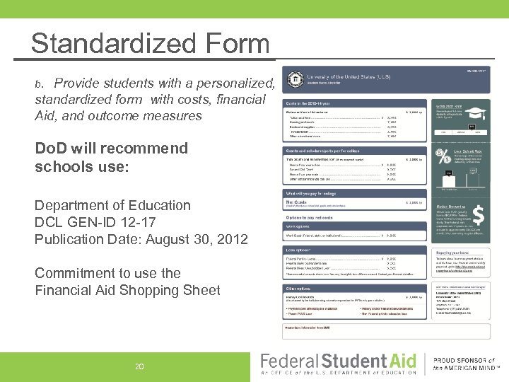 Standardized Form Provide students with a personalized, standardized form with costs, financial Aid, and