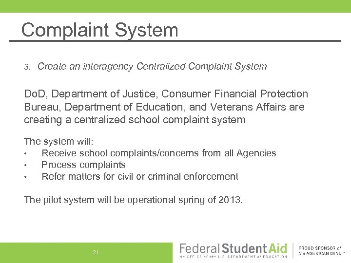 Complaint System 3. Create an interagency Centralized Complaint System Do. D, Department of Justice,