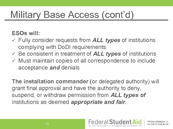 Military Base Access (cont'd) ESOs will: ü Fully consider requests from ALL types of