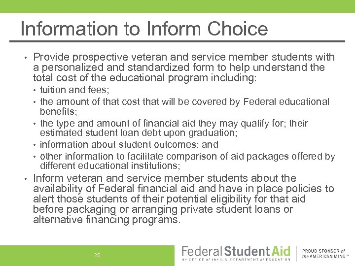 Information to Inform Choice • Provide prospective veteran and service member students with a