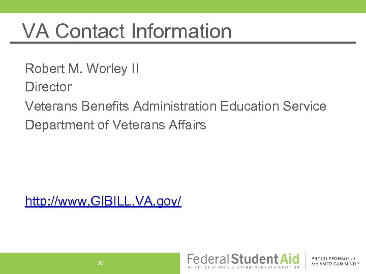 VA Contact Information Robert M. Worley II Director Veterans Benefits Administration Education Service Department