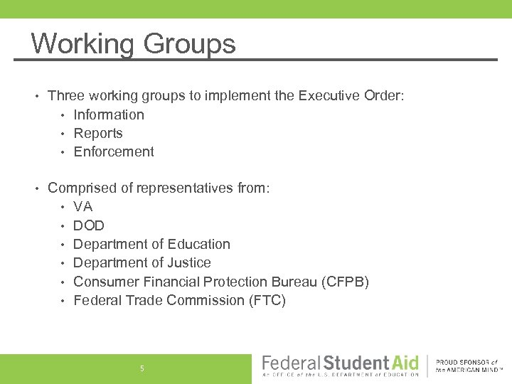 Working Groups • Three working groups to implement the Executive Order: • Information •