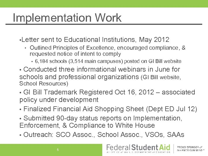Implementation Work • Letter sent to Educational Institutions, May 2012 • Outlined Principles of