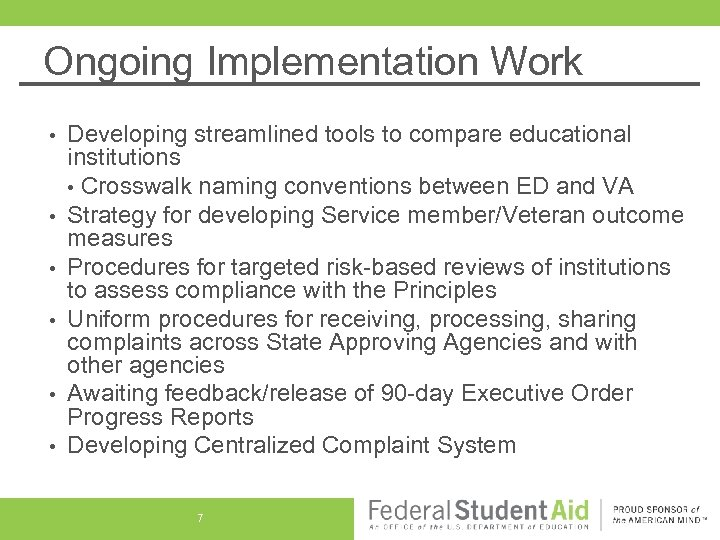Ongoing Implementation Work • • • Developing streamlined tools to compare educational institutions •