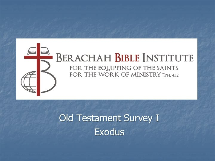 Old Testament Survey I Exodus