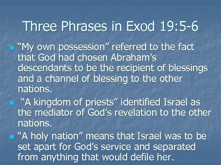 "Three Phrases in Exod 19: 5 -6 n n n ""My own possession"" referred"