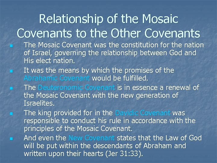 Relationship of the Mosaic Covenants to the Other Covenants n n n The Mosaic