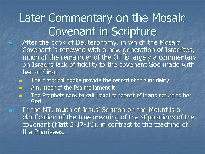 Later Commentary on the Mosaic Covenant in Scripture After the book of Deuteronomy, in