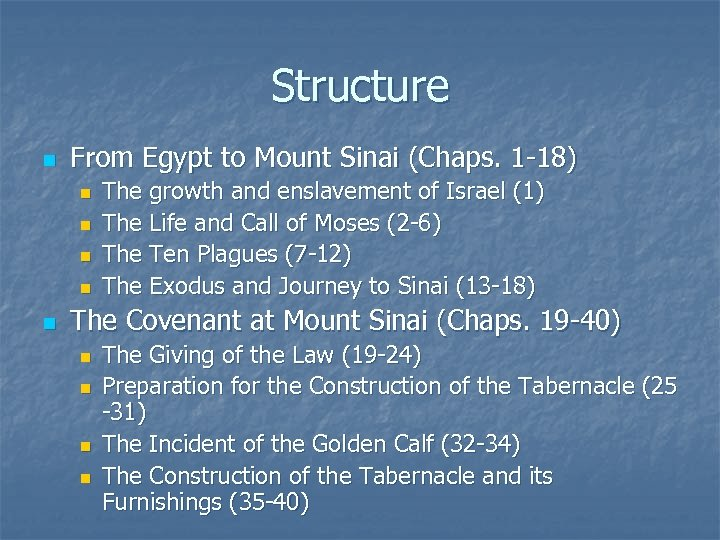 Structure n From Egypt to Mount Sinai (Chaps. 1 -18) n n n The