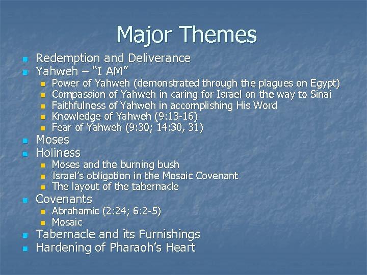 "Major Themes n n Redemption and Deliverance Yahweh – ""I AM"" n n n"