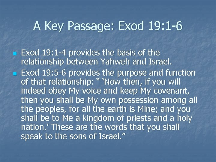 A Key Passage: Exod 19: 1 -6 n n Exod 19: 1 -4 provides