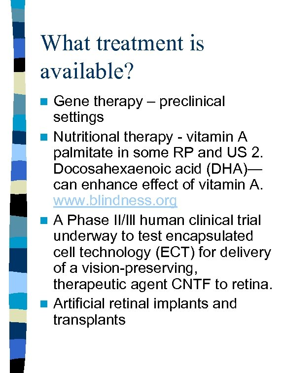What treatment is available? Gene therapy – preclinical settings n Nutritional therapy - vitamin