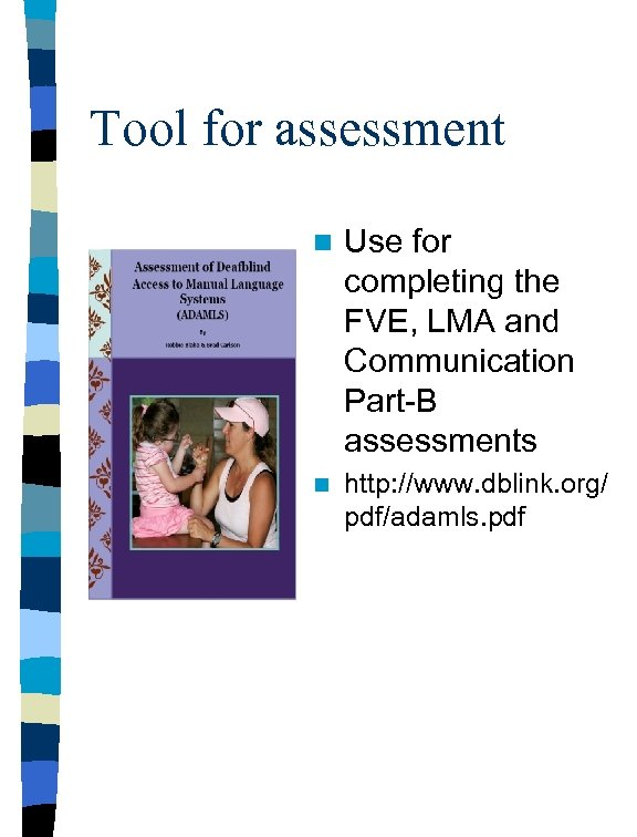 Tool for assessment n Use for completing the FVE, LMA and Communication Part-B assessments