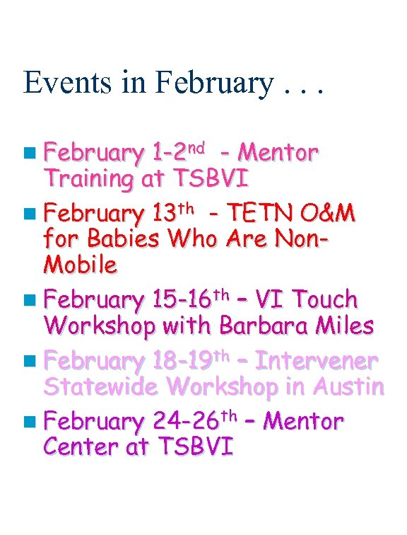Events in February. . . n February 1 -2 nd - Mentor Training at