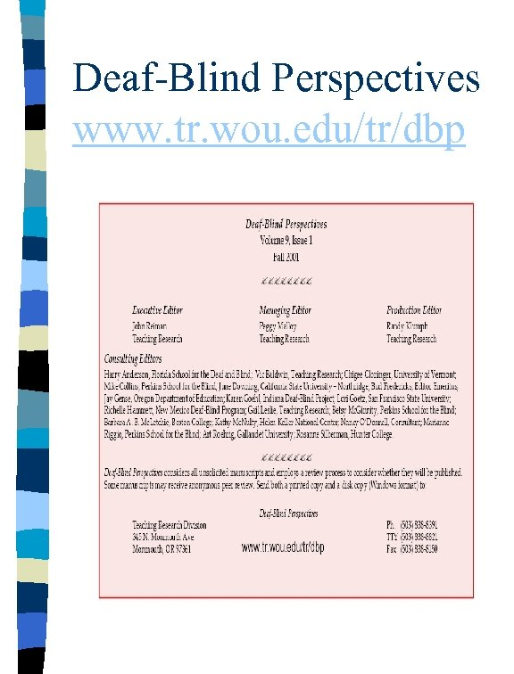 Deaf-Blind Perspectives www. tr. wou. edu/tr/dbp