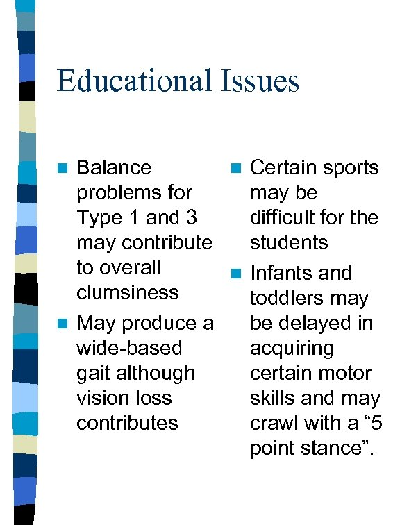 Educational Issues Balance n Certain sports problems for may be Type 1 and 3
