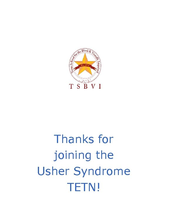 Thanks for joining the Usher Syndrome TETN!
