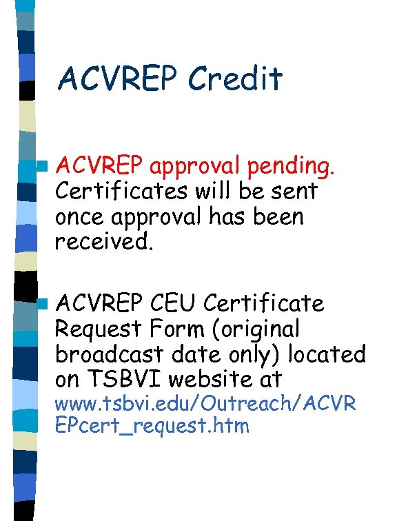 ACVREP Credit n ACVREP approval pending. Certificates will be sent once approval has been