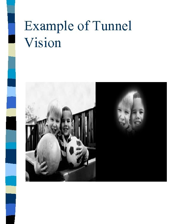 Example of Tunnel Vision