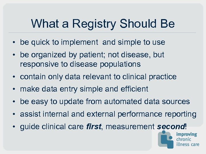 What a Registry Should Be • be quick to implement and simple to use