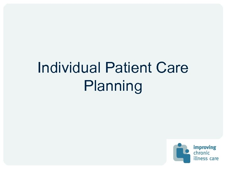 Individual Patient Care Planning